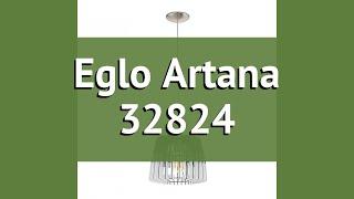 Люстра Eglo Artana 32824 обзор: светильник Eglo Artana 32824 60 Вт, где купить, характеристики
