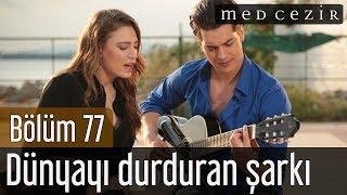 Medcezir 77.Bölüm | Final - Çağatay Ulusoy&Serenay Sarıkaya Dünyayı Durduran Şarkı
