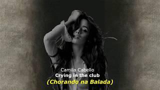 ▄▀  Crying in the club - Camila Cabello [Legendado / Tradução] ▀▄