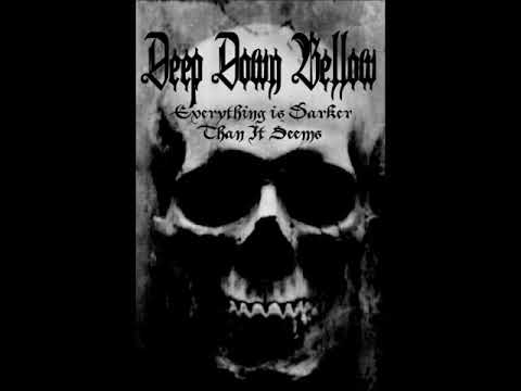 DEEP DOWN BELLOW - Everything Is Darker Than It Seems (Full Album 2017)