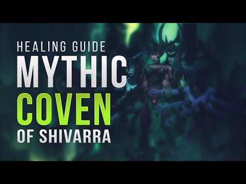 [Legion] Mythic Coven of the Shivarra Healing Guide