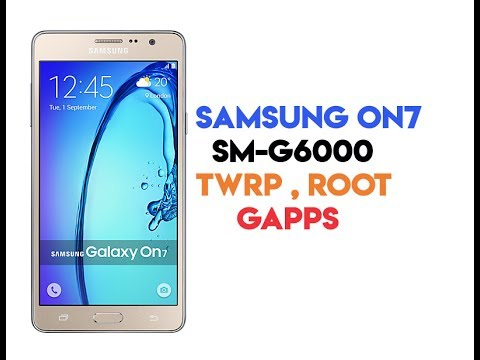How to Root Samsung On 7 SM-G6000 and Install Gapps