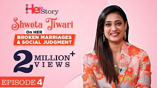 Shweta Tiwari's FIRST EVER CHAT on her broken marriages, Abhinav Kohli \u0026 single parenting |Her Story