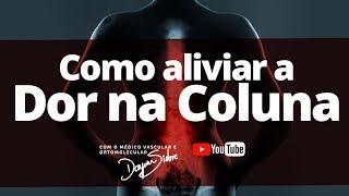 COMO ALIVIAR A DOR NA COLUNA | Dr. Dayan Siebra