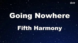 Going Nowhere - Fifth Harmony Karaoke 【With Guide Melody】Instrumental