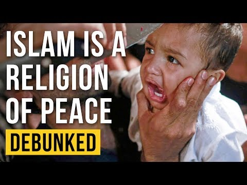Islam is a Religion of Peace - Debunked (Islam is Peaceful - Refuted)