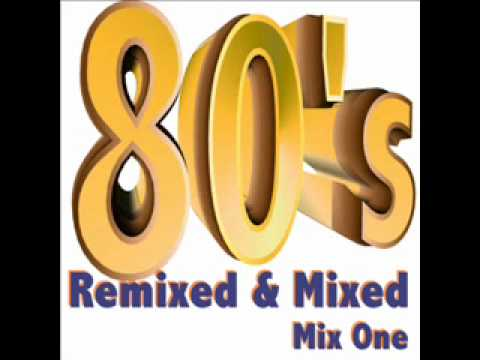 80's Remixed & Mixed Mix One ~ Various Artists