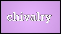 Chivalry Meaning