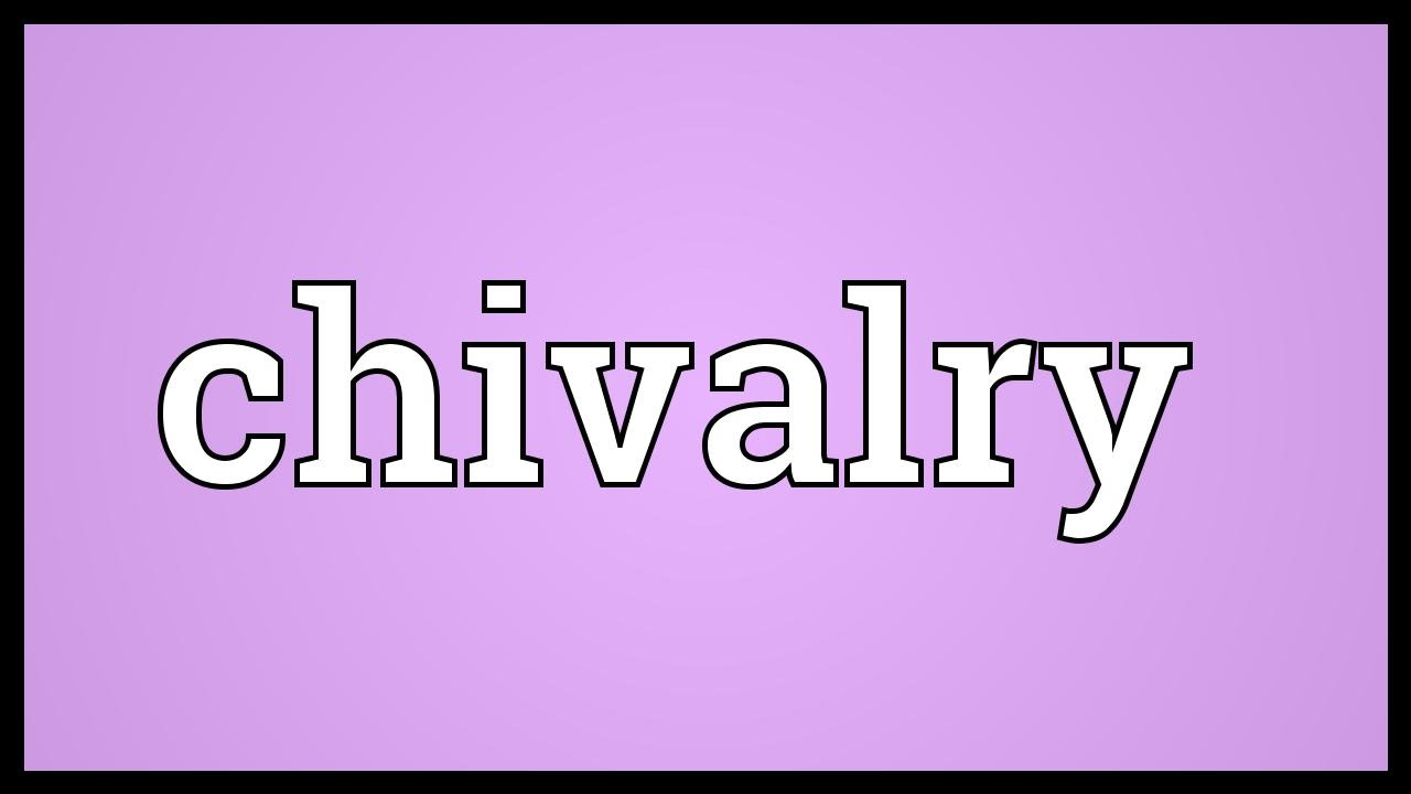Definition for chivalry