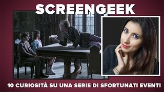 10 curiosità su UNA SERIE DI SFORTUNATI EVENTI #Screengeek