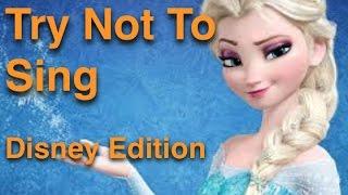 DO NOT SING!!!! - DISNEY EDITION
