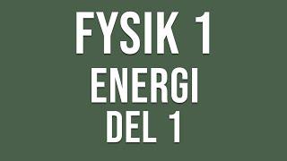 Fysik 1 - Energi del 1 av 2