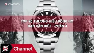 Top 20 thương hiệu đồng hồ bạn cần biết - Phần 4