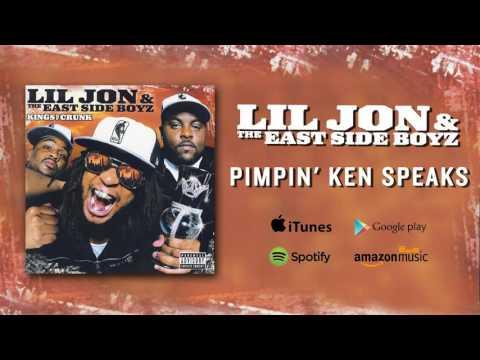 Lil Jon & The East Side Boyz - Pimpin Ken Speaks