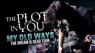"The Plot In You - ""My Old Ways"" LIVE! The Dream Is Dead Tour"
