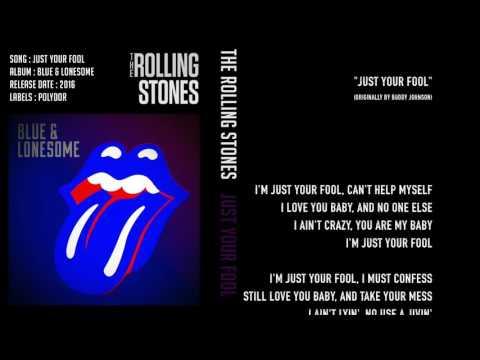 The Rolling Stones - Just Your Fool - Lyrics ( Last Album)