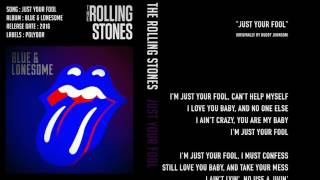 The Rolling Stones - Just your fool - Lyrics ( Last Album)