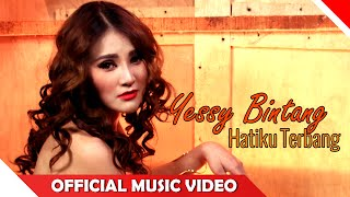 Gambar cover Yessy Bintang - Hatiku Terbang - Official Music Video - NAGASWARA