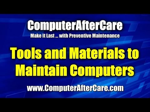Tools And Materials To Maintain Computers