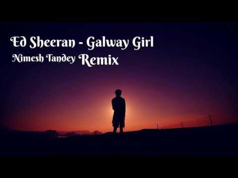Ed Sheeran - Galway Girl (Nimesh Tandey Remix)