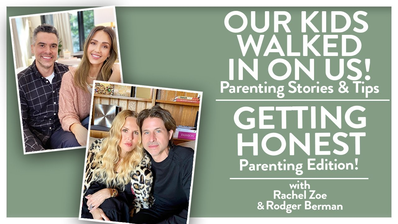 Download OUR KIDS WALKED IN ON US! Parenting Stories and Tips- w/ Rachel Zoe and Rodger Berman | JESSICA ALBA