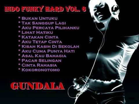 Indo Funky Hard Vol 6   KENCENG ABIS   FUNKY HOUSE MUSIC   LAGU HITS   BEST DUGEM  