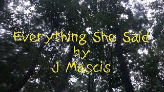 J Mascis - Everything She Said [LYRIC VIDEO]