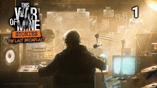 The Last Broadcast #1 - This War of Mine DLC Let
