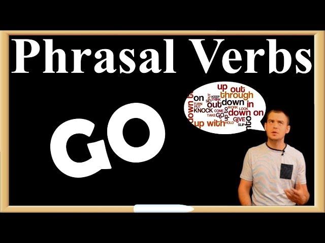 Фразовые глаголы (Go) / Phrasal Verbs (Go) (Max Heart)