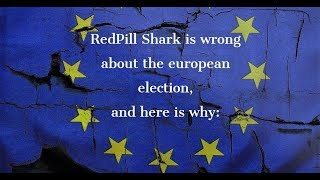 Baixar RedPill Shark is wrong about the european election, and here is why: