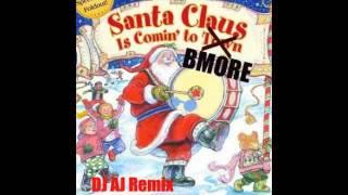 Santa Claus Is Coming to Bmore (DJ AJ Remix).m4v