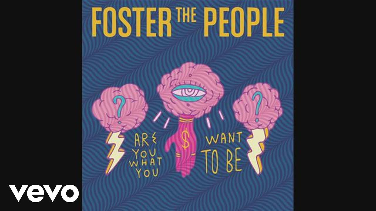Foster The People Are You What You Want To Be Official