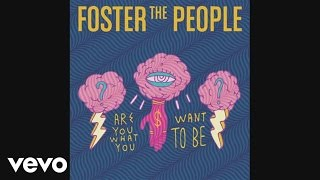 Foster The People Are You What You Want To Be? Audio