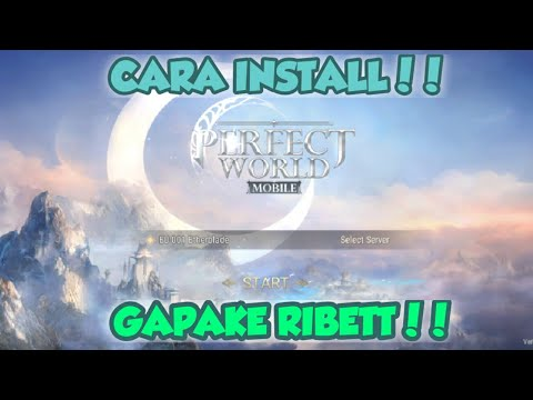 Cara Install Perfect World Mobile Bahasa Inggris Di Android