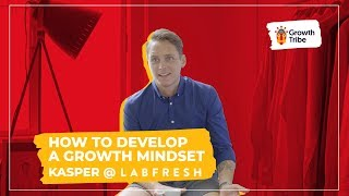 How to Develop a Growth Mindset | Labfresh