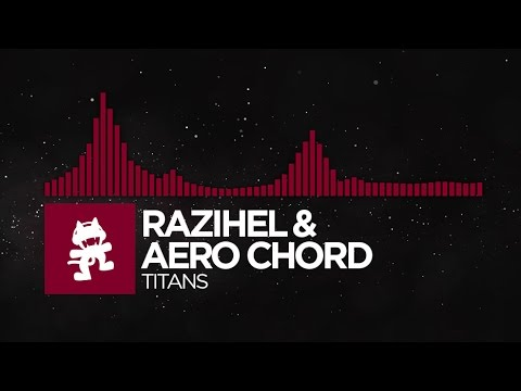 [Trap] - Razihel & Aero Chord - Titans [Monstercat Release]