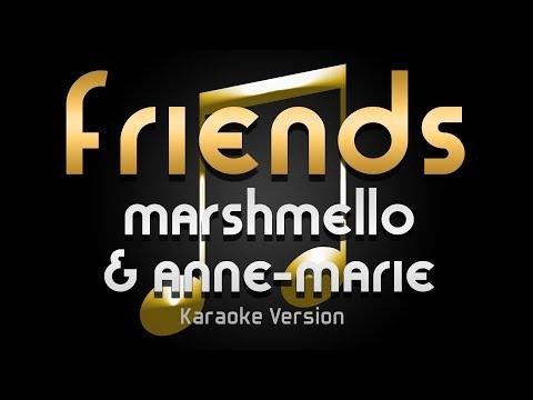 Marshmello & Anne-Marie - FRIENDS (Karaoke) ♪
