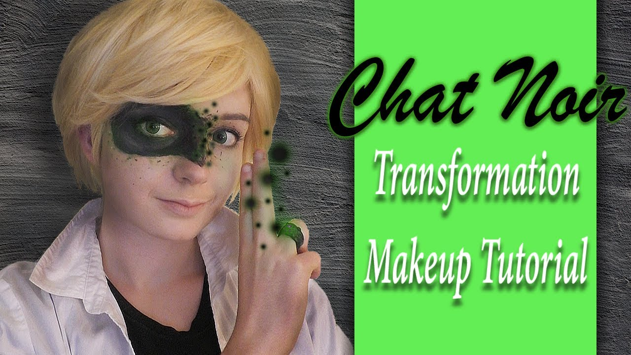 😽Chat Noir Transformation Makeup Tutorial✨