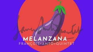 """Teaser """"Melanzana"""" par le François Anto Quintet"""