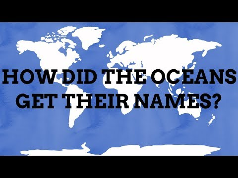 How Did The Oceans Get Their Names?