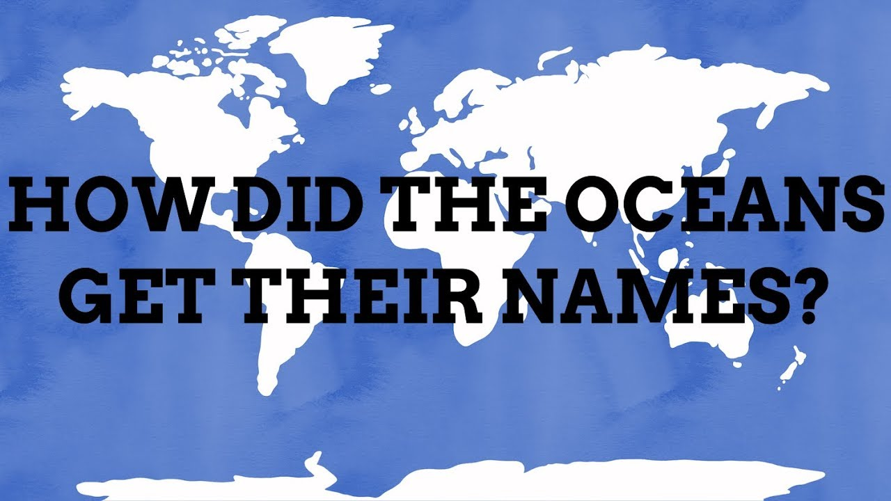How Did The Oceans Get Their Names YouTube - Name the four oceans of the world