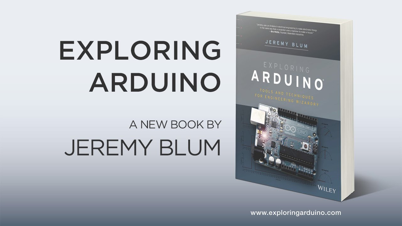EXPLORING ARDUINO: A New Book by Jeremy Blum!