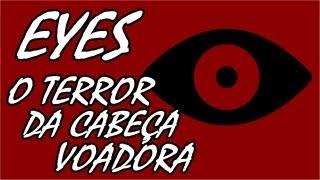 Eyes: The Horror Game - A Maldição da Cabeça Voadora!