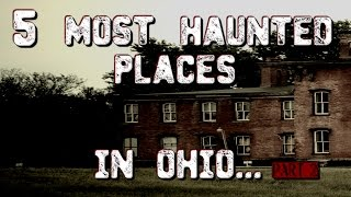 5 Most Haunted Places In Ohio.....PART 2