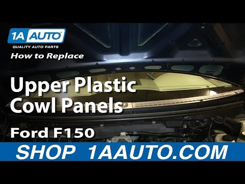 How To Replace the Upper Plastic Cowl Panels 05-08 Ford F150