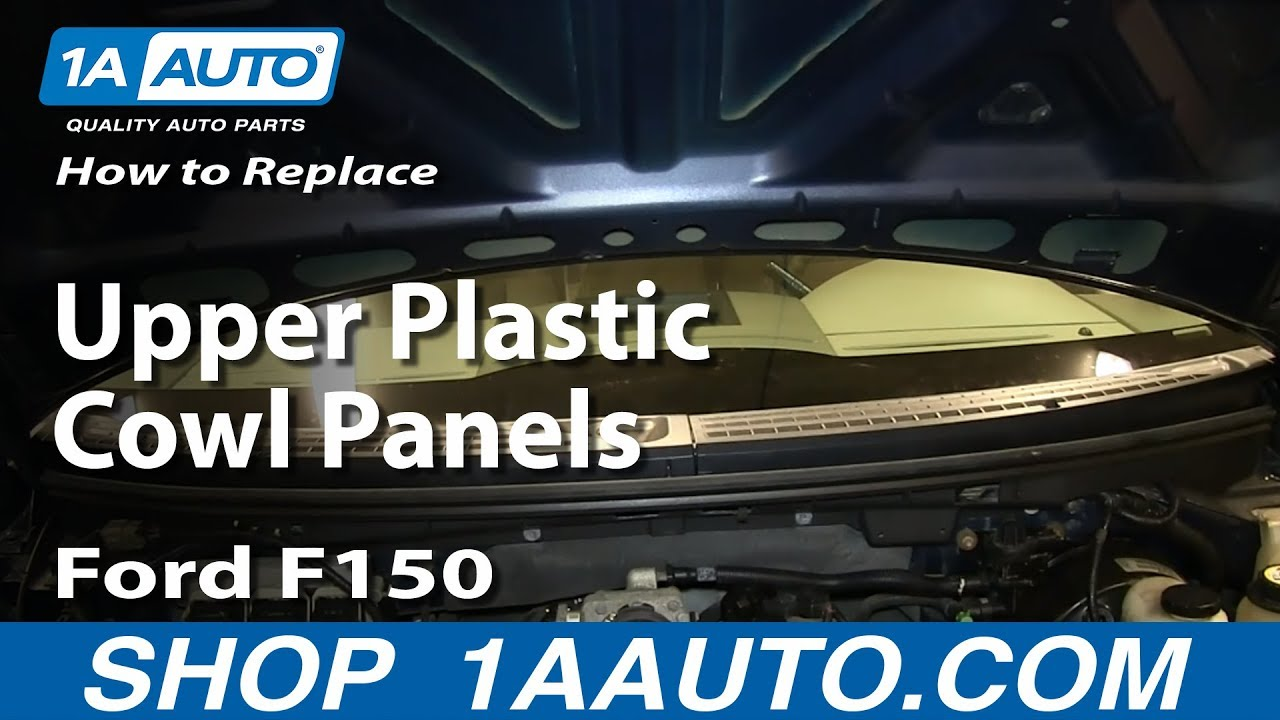 How To Replace The Upper Plastic Cowl Panels 2005 08 Ford