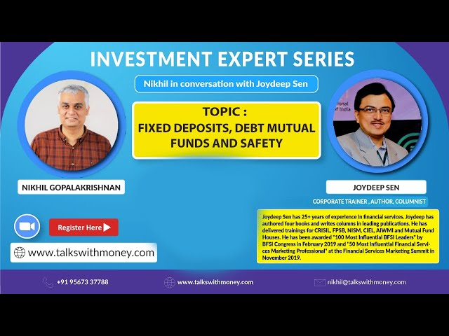 Fixed Deposits, Debt Mutual Funds and Safety | Expert Series