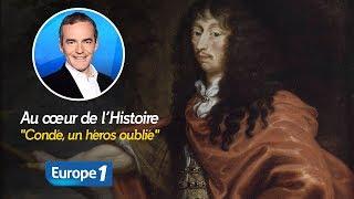 Au cœur de l'histoire: Condé, un héros oublié (Franck Ferrand)