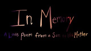 In Memory: A Love Poem from a Son to His Mother (Short Film About Alzheimer