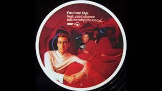 Paul Van Dyk Feat. Saint Etienne - Tell Me Why (The Riddle) (Vandit Mix) (1999)